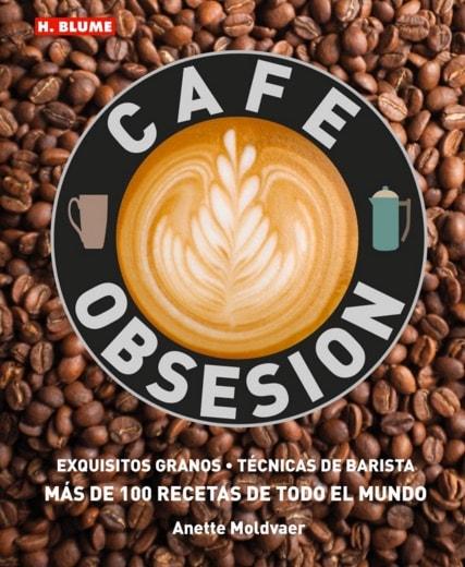 Cafe Obsesion (Cocina Practica) de Anette Moldvaer