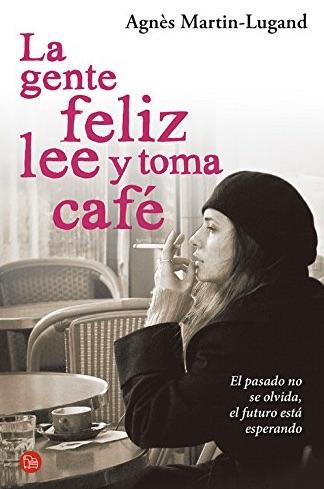 La Gente feliz lee y toma café de MARTIN-LUGAND,AGNÈS