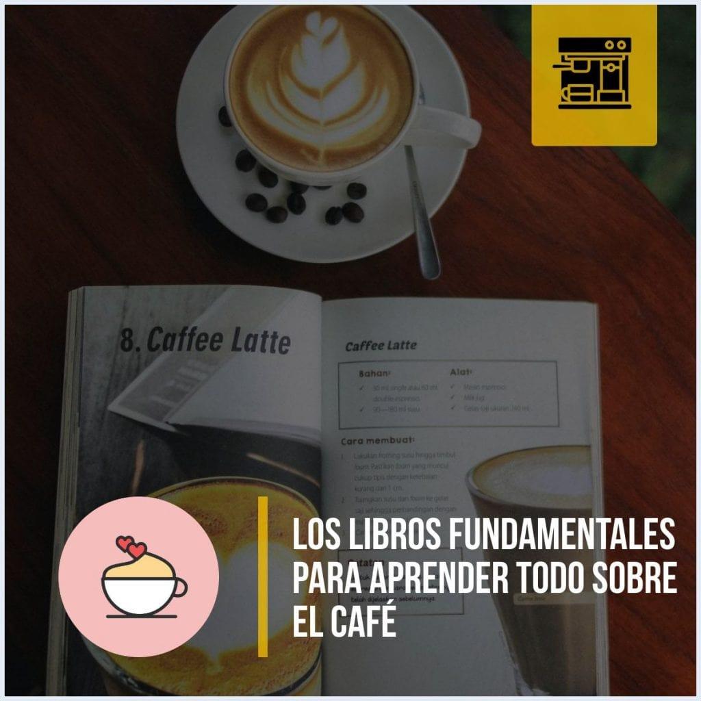 Los 3 libros fundamentales para aprender todo sobre el café