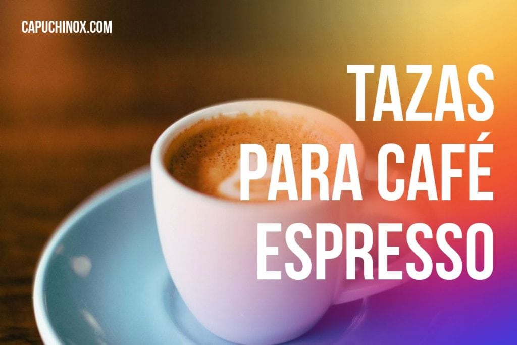 ¿Cuál es la taza para café Espresso italiano perfecta?