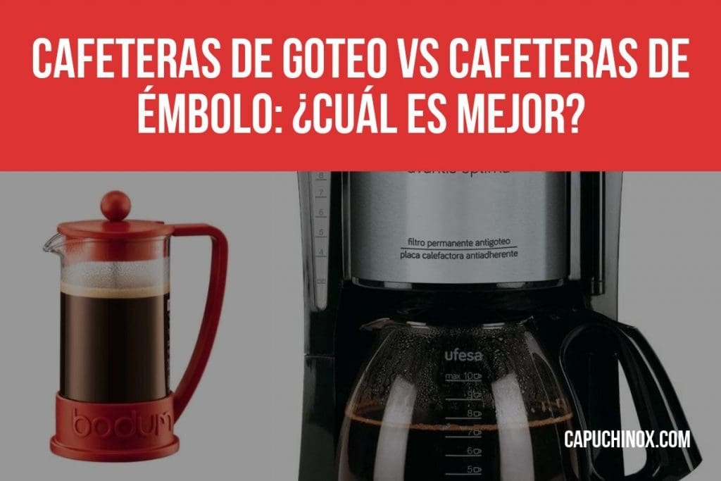Cafeteras de goteo vs cafeteras de émbolo (cafetera francesa): comparativa máquinas de café