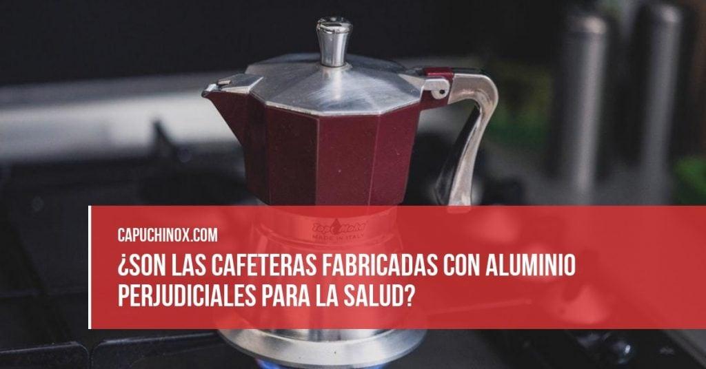 ¿Son las cafeteras fabricadas con aluminio perjudiciales para la salud?