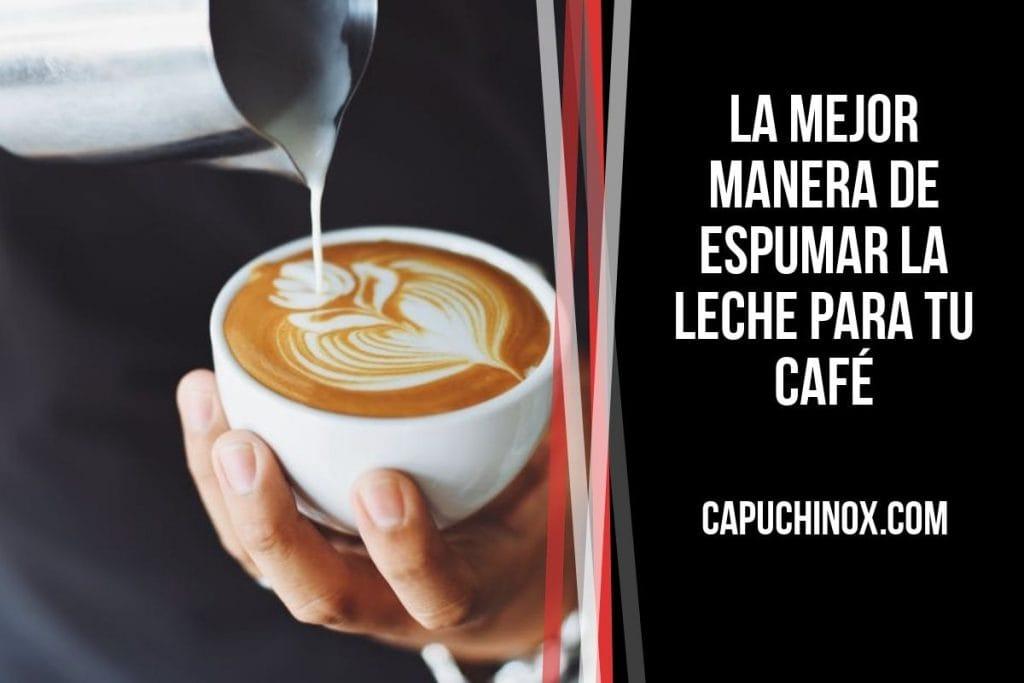 ¿Cómo puedes espumar la leche para tu café como si fueras un profesional?