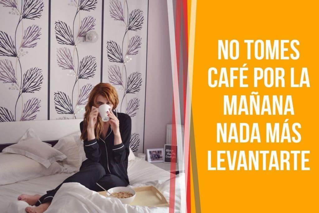 ¿Cuál es el mejor momento para tomar café? No tomes café por la mañana nada más levantarte