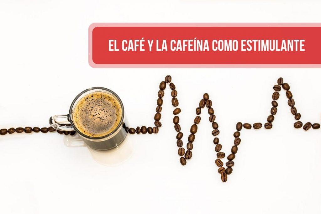 El café y la cafeína como estimulante