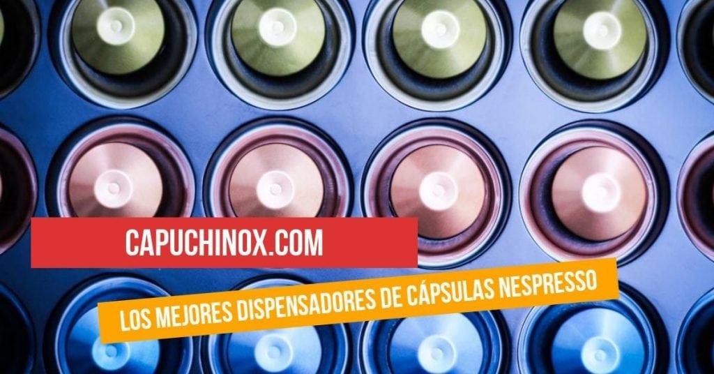¿Cuáles son los 10 mejores dispensadores de cápsulas de café Nespresso?