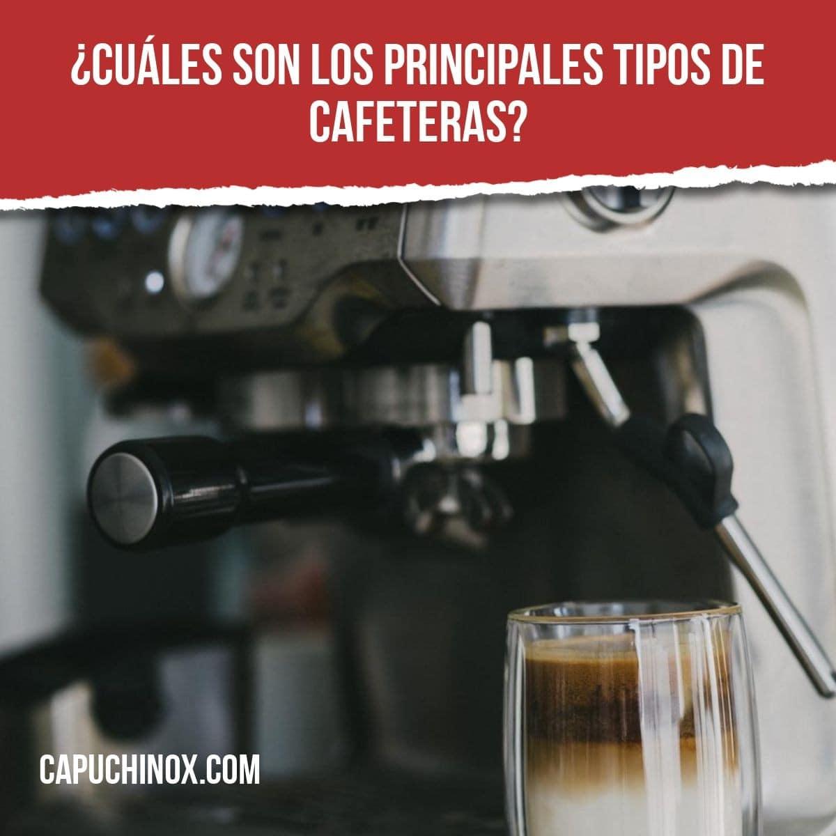 ¿Cuáles son los principales tipos de cafeteras?