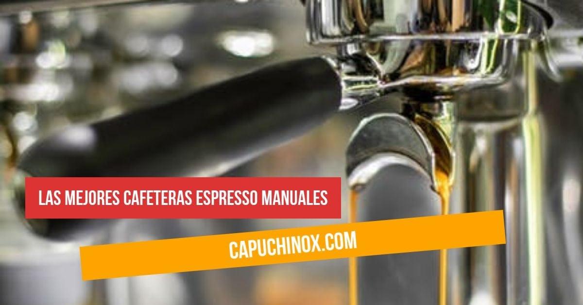 Las 10 mejores cafeteras espresso manuales