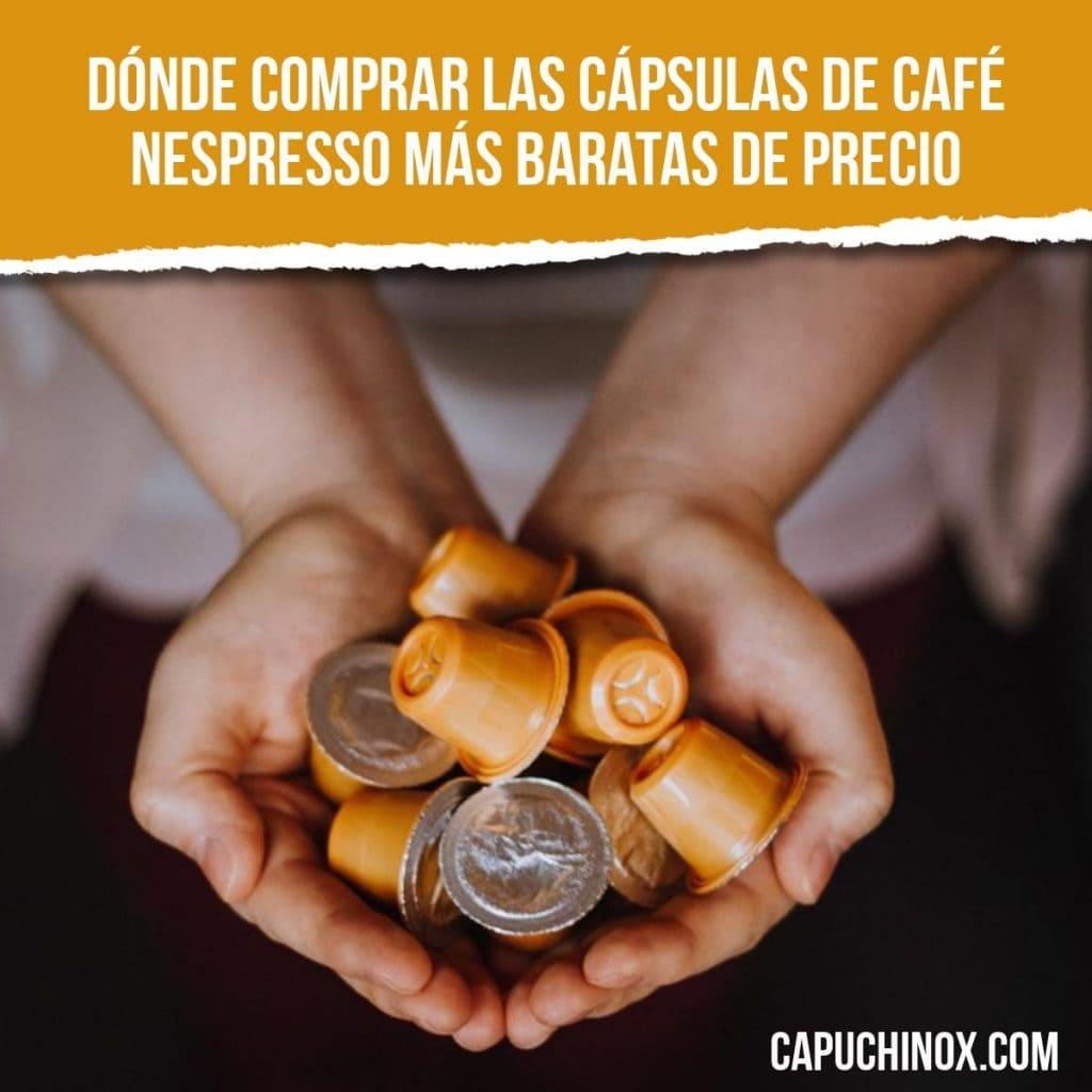 Dónde comprar las cápsulas de café Nespresso más baratas de precio