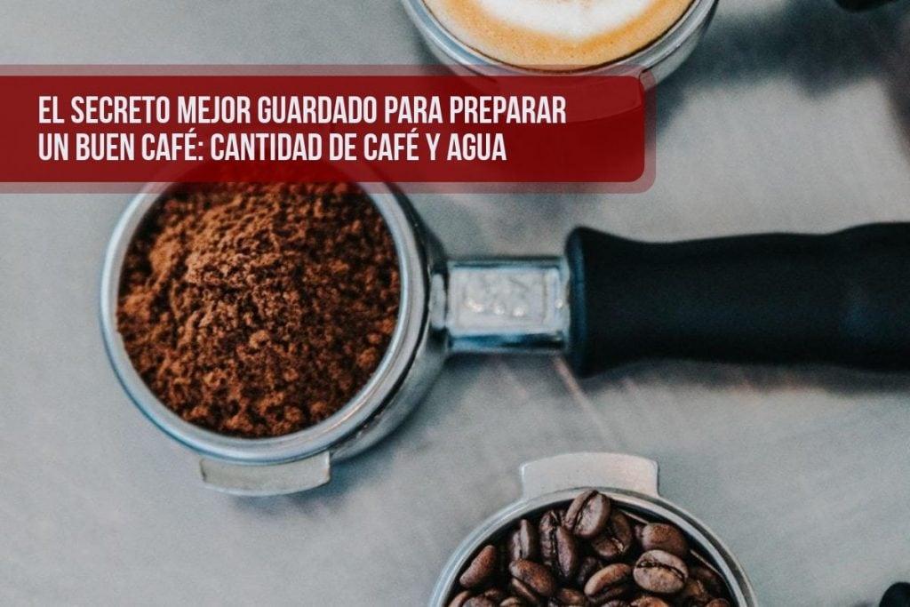 La proporción entre la cantidad de café y el agua tiene que ser la correcta