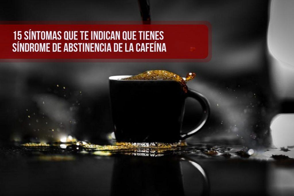 15 síntomas que te indican que tienes síndrome de abstinencia de la cafeína