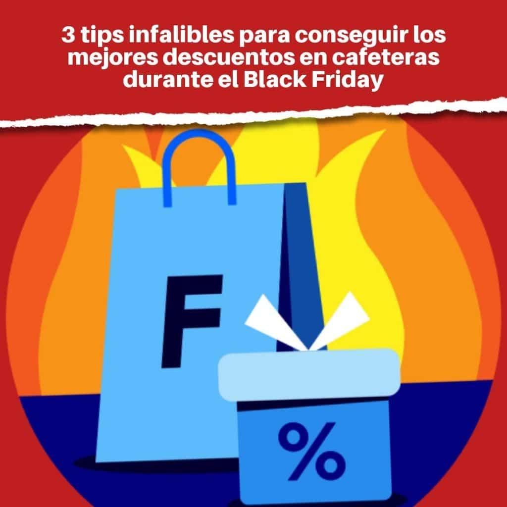 3 tips infalibles para conseguir los mejores descuentos en cafeteras durante el Black Friday