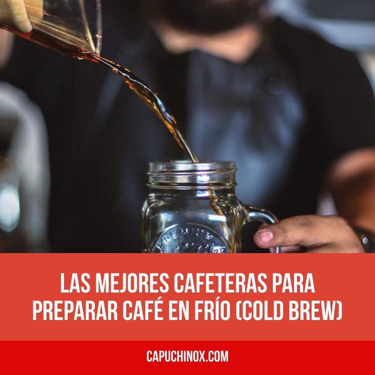 Las mejores cafeteras para preparar café en frío (Cold Brew)