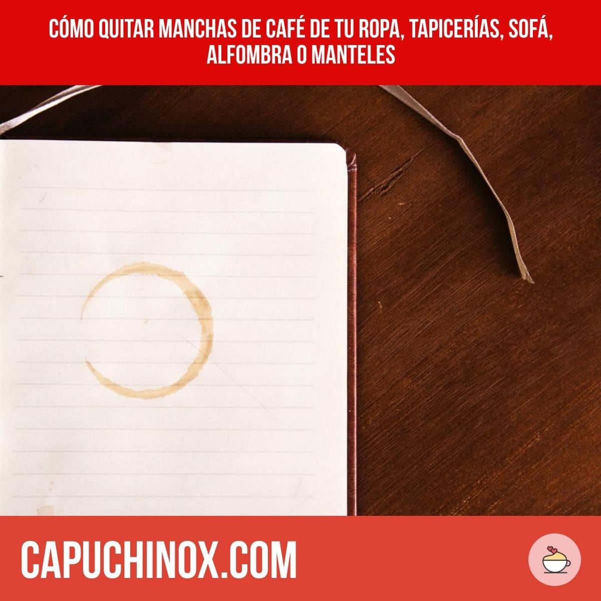 Cómo quitar manchas de café de tu ropa, tapicerías, sofá, alfombra o manteles