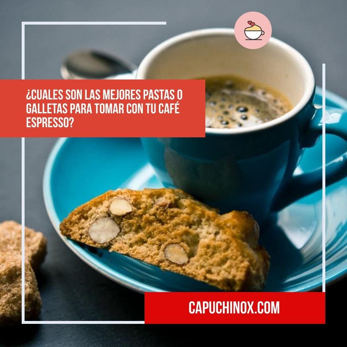 ¿Cuales son las mejores pastas o galletas para tomar con tu café espresso?