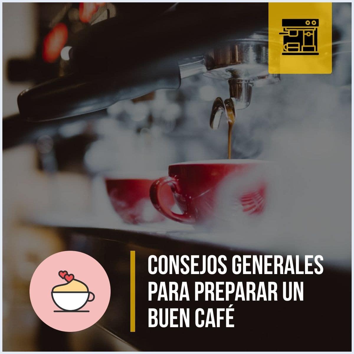 Consejos generales para preparar un buen café
