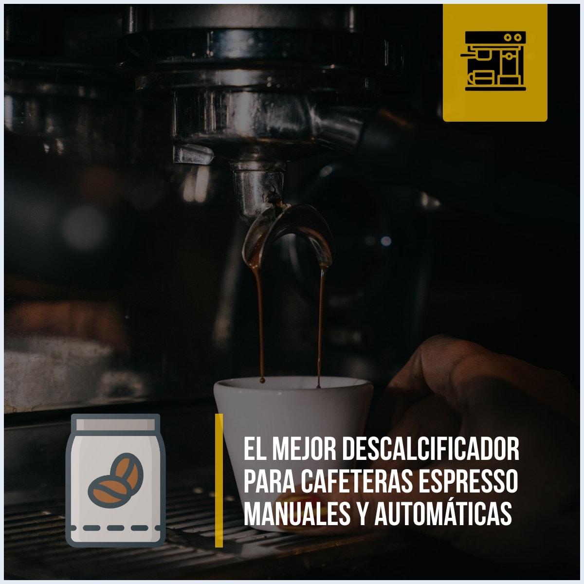 Productos descalcificadores para máquinas de café espresso manuales y automáticas recomendados