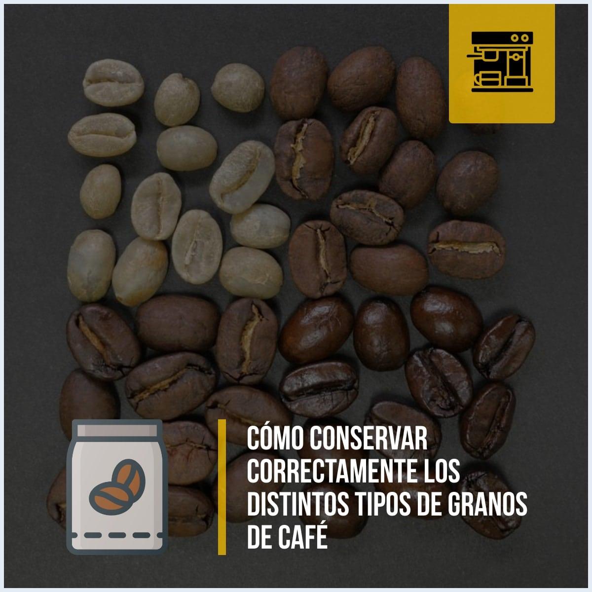 Cómo conservar correctamente los distintos tipos de granos de café