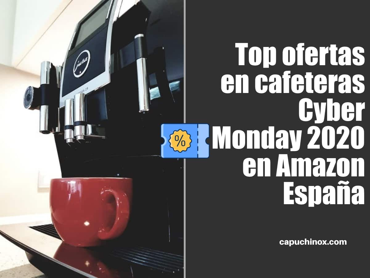 Top ofertas en cafeteras Cyber Monday 2020 en Amazon España