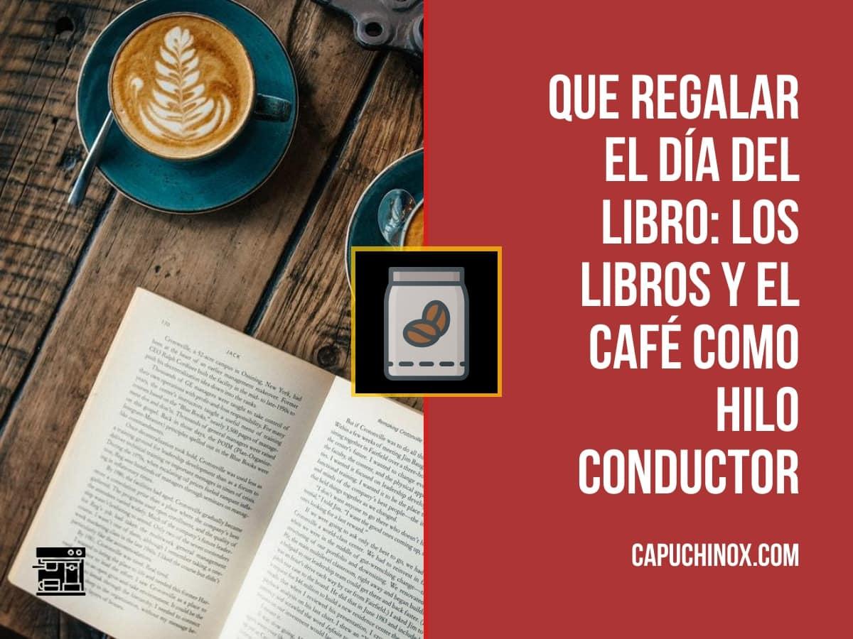 4 libros para regalar el Día del Libro: los libros y el café como hilo conductor
