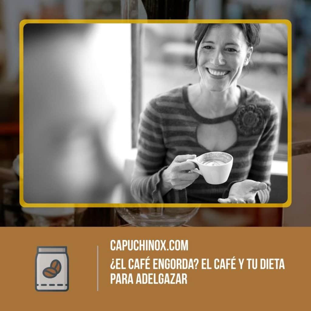 ¿El café engorda? El café y tu dieta para adelgazar